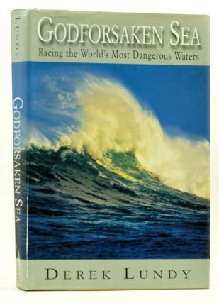 Godforsaken Sea: Racing the World's Most Dangerous Waters. Derek Lundy