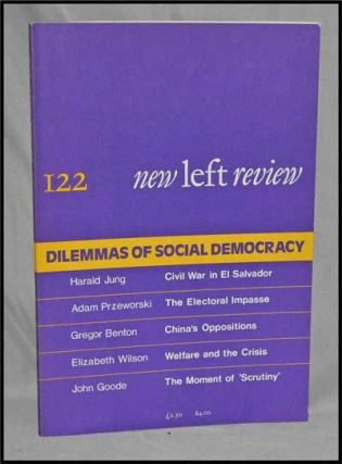 New Left Review, 122 (July-August 1980) : Dilemmas of Social Democracy. Perry Anderson, Harald Jung, Adam Przeworski, Gregor Benton, Elizabeth Wilson, John Goode.