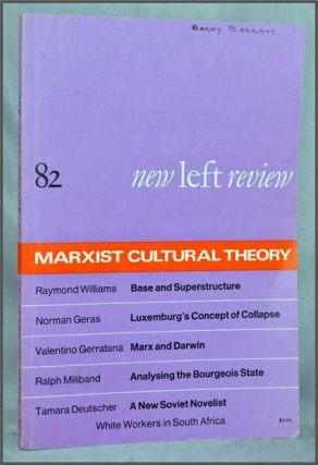 New Left Review, 82 (November-December 1973) : Marxist Cultural Theory. Perry Anderson, Raymond Williams, Norman Geras, Valentino Gerratana, Ralph Miliband, Tamara Deutscher, Robert Davies.