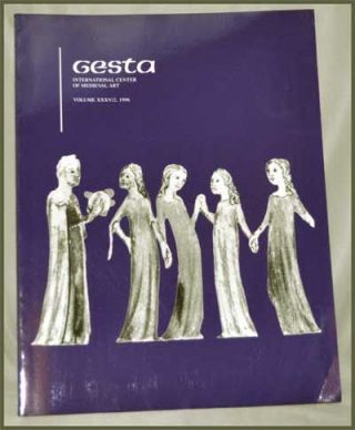 Gesta: International Center of Medieval Art, Volume 35/2 (1996). Annemarie Weyl Carr, E. C....