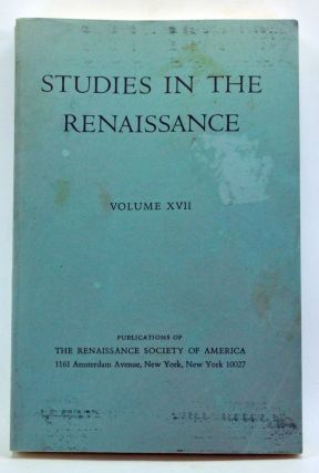 Studies in the Renaissance Volume 27 (1970). Avery Andrews, Jane K. Fenyo, Anthony Molho, C. A. L. Jarrott, J. W. Binns, J. B. Ross, Rhoda M. Ribner.