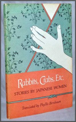 Rabbits, Crabs, Etc. : Stories by Japanese Women. Phyllis Birnbaum, Trans