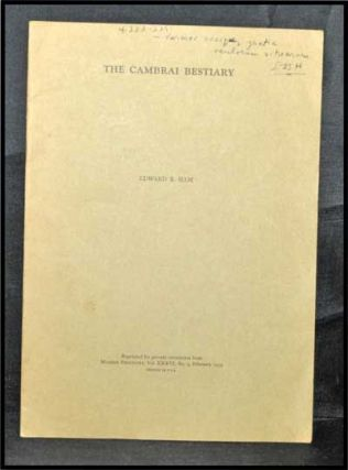 The Cambrai Bestiary; Offprint Reprinted from Modern Philology, Vol. XXXVI, No. 3 (February 1939). Edward B. Ham.