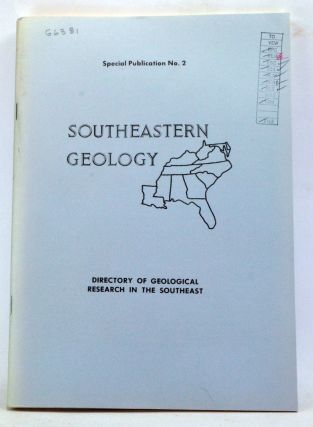 Southeastern Geology. Special Publication Number 2. Directory of Geological Research in the...