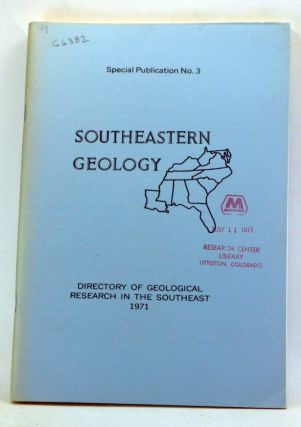 Southeastern Geology. Special Publication Number 3. Directory of Geological Research in the...