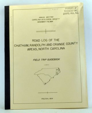 Road Log of the Chatham, Randolph and Orange County Areas, North Carolina, Annual Meeting,...