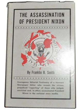 The Assassinaton of President Nixon. Franklin B. Smith.