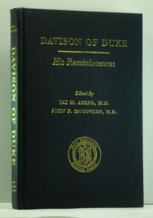 Davison of Duke: His Reminiscences. Jay M. Arena, John P. McGovern, Wilburt Cornell Davison.
