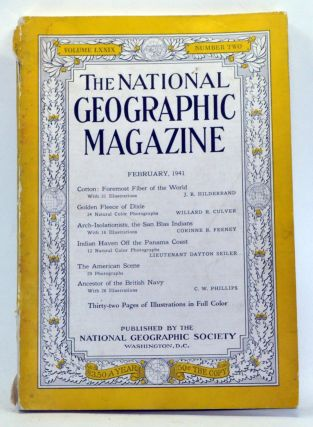 National Geographic Magazine, Volume 79 Number 2 (February 1941). Gilbert Grosvenor, J. R. Hildebrand, Willard R. Culver, Corinne B. Feeney, Dayton Seiler, C. W. Phillips.