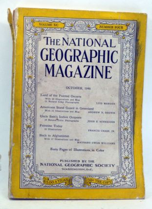 The National Geographic Magazine, Volume 90, Number 4 (October, 1946). Gilbert Grosvenor, Luis...