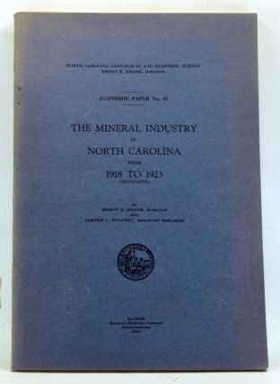 The Mineral Industry in North Carolina from 1918 to 1923 (inclusive). Brent S. Drane, Jasper L....