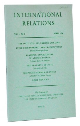 International Relations, Volume I, Number 1 (April 1954). Georges Scelle, H. S. W. Massey, Cyril Falls, A Student of Central Eruope.