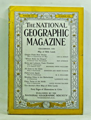 The National Geographic Magazine, Volume 90, Number 6 (December, 1946). Gilbert Grosvenor, Leo A....