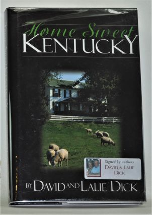 Home Sweet Kentucky (Signed Copy). David Dick, Eulalie C. Dick
