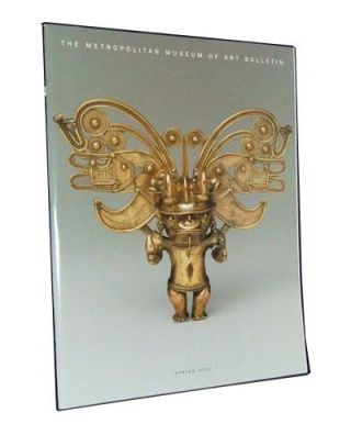 The Metropolitan Museum of Art Bulletin, Spring 2002 (Vol. LIX, Number 4); Gold of the Americas....