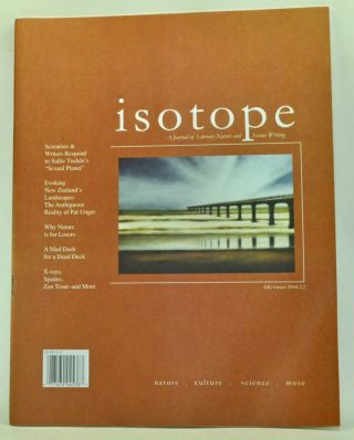 Isotope: A Journal of Literary Nature and Science Writing, Volume 2, Number 2 (Fall/Winter 2004). Christopher Cokinos, Sara Northerner, Glen Chilton, others.