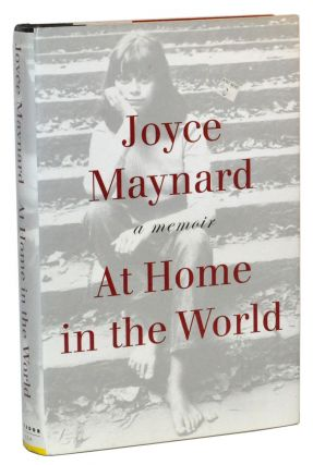 At Home in the World: A Memoir. Joyce Maynard.