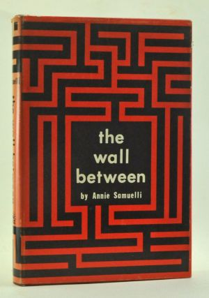 The Wall Between. Annie Samuelli.