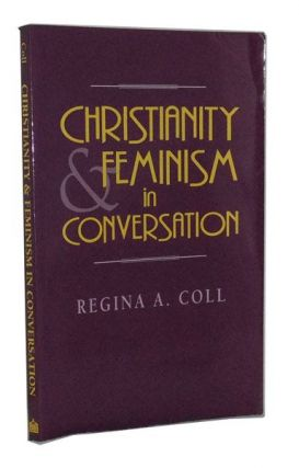 Christianity and Feminism in Conversation. Regina Coll.