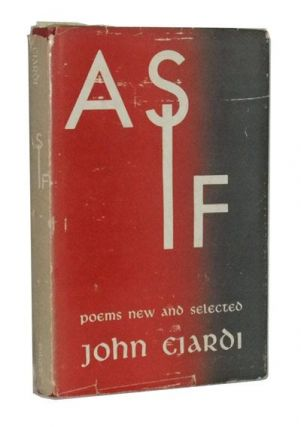 As If: Poems New and Selected. John Ciardi.