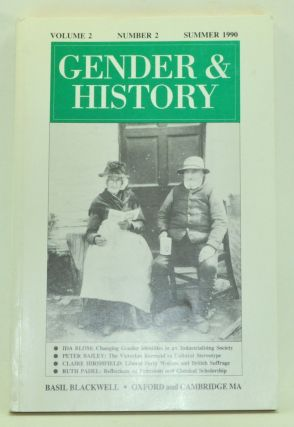 Gender & History, Volume 2, Number 2 (Summer 1990). Leonore Davidoff, Ida Blom, Peter Bailey, Claire Hirshfield, Ruth Padel, Sian Reynolds, Chris Waters.