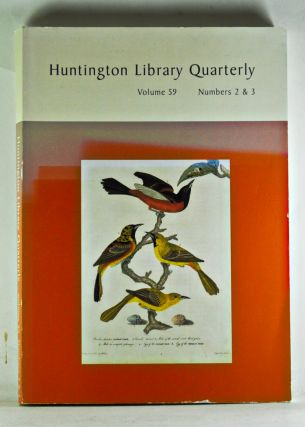 Huntington Library Quarterly: Studies in English and American History and Literature. Volume 59,...