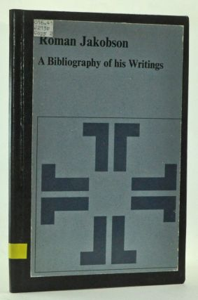 Roman Jakobson: A Bibliography of His Writings. C. H. Van Schooneveld, foreword.
