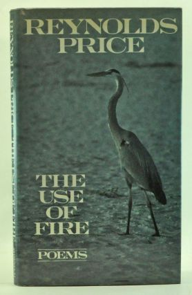 The Use of Fire: Poems. Reynolds Price.