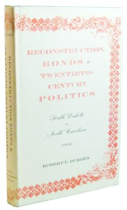 Reconstruction Bonds & Twentieth-Century Politics: South Dakota v. North Carolina (1904). Robert...