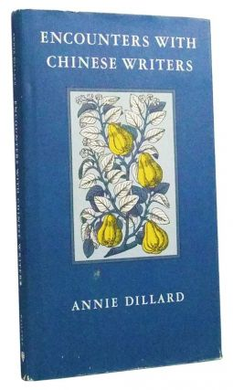 Encounters with Chinese Writers. Annie Dillard.