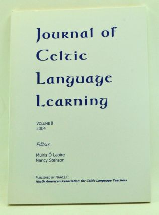 Journal of Celtic Language Learning, Volume 8 (2004). Muiris Ó Laoire, Nancy Stenson,...