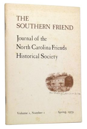 The Southern Friend: Journal of the North Carolina Friends Historical Society. Volume I, Number 1 (Spring 1979). Lindley S. Butler, David Poole, Robbie Welch Patterson, Margaret White Chalkley.