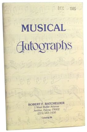 Musical Autographs. Catalog 54. Robert F. Batchelder