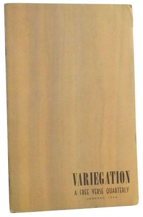 Variegation: A Free Verse Quarterly. Vol. 1, No. 1 (January 1946). Grover I. Jr. Jacoby, Margaret J. E. Brown, Gertrude May Lutz, Nina Willis Walter, Lucille Evans, Rosalie S. Jacoby, Edith Hewins, Dorothy Humes, Joseph Joel Keith, Evelyn Gorsuch, Elinor Lennen, Marietta Thompson Sprague, others.