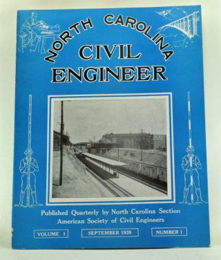 North Carolina Civil Engineer, Volume 1, Number 1 (September 1939). J. B. Akers, J. B. Marshall, C. S. Duncan, Charles W. Jr. Ramsey, Raymond A. Wheeler.