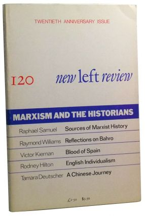 New Left Review Number 120 (March-April 1980). Marxism and the Historians; Twentieth Anniversary Issue. Perry Anderson, Raymond Williams, Raphael Samuel, Victor Kiernan, Rodney Hilton, Tamara Deutscher.