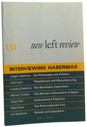 New Left Review Number 151 (May-June 1985). Interviewing Habermas. Robin Blackburn, Colin Leys,...