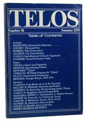 Telos, Number 36 (Summer 1978). Paul Piccone, Murray Bookchin, Claude Lefort, Norberto Bobbio, François George, Antonio Carlo, Helmut Dahmer, David Gross, Oliver Mongin, Dick Howard, Paul Thibaud, Martin Plaut, Paul Breines.