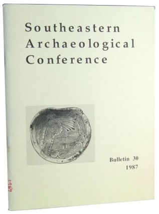 Bulletin 30: Proceedings of the Forty-Fourth Southeastern Archaeological Conference, Charlestown,...