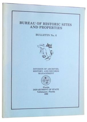 Bureau of Historic Sites and Properties, Bulletin No. 6. Florida Division of Archives, History, and Records Management. David S. Brose, Reynold J. Ruppé, Kent Lightfoot, Tricia A. Ruppé, Laurie B. Blank, Linda Fraser, Michael G. Schene.