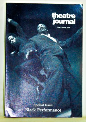 Theatre Journal, Volume 57, Number 4 (December 2005). Special Issue: Black Performance. Harry J....