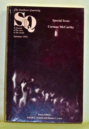 The Southern Quarterly: A Journal of the Arts in the South. Special Issue: Cormac McCarthy....
