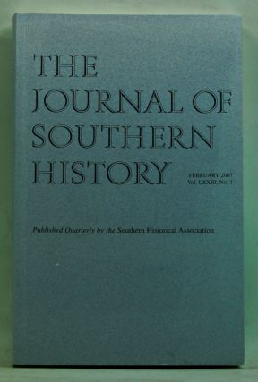 The Journal of Southern History, Vol. LXXIII, No. 1 (February 2007). John B. Boles
