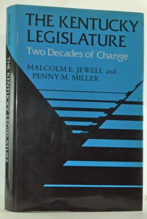 The Kentucky Legislature: Two Decades of Change. Malcolm E. Jewell, Miller Penny M
