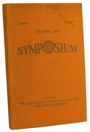 Symposium: A Journal Devoted to Modern Foreign Languages and Literatures, Volume I, Number 1 (November, 1946). Albert J. George, Raphael Levy, Eduardo M. Torner, Bayard Quincy Morgan, Robert A. Jr. Hall, Mario A. Pei, K. Roald Bergethon, Urban T. Jr. Holmes, Stephen Gilman, Albert Scholz, Laurence Wylie, A. H. Chutz.