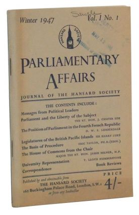 Parliamentary Affairs: Journal of the Hansard Society, Vol. I, No. 1 (Winter 1947). J. Chuter Ede, D. W. S. Lidderdale, Harry Luke, Eric Taylor, James Milner, Thomas Lloyd Humberstone, others.