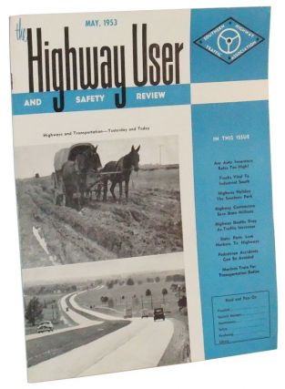 The Highway User and Safety Review, Vol. 1, No. 1 (May, 1953). Thomas H. Broughton, Walter F. Carey.