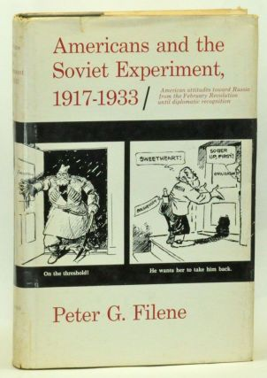 Americans and the Soviet Experiment, 1917-1933. Peter G. Filene