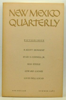 New Mexico Quarterly, Vol. 37, No. 2 (Summer 1967). Mary E. Adams, Gus Blaisdell, N. Scott Momaday, Evan S. Jr. Connell, Max Steele, Edward Loomis, Louis Dell Logan.