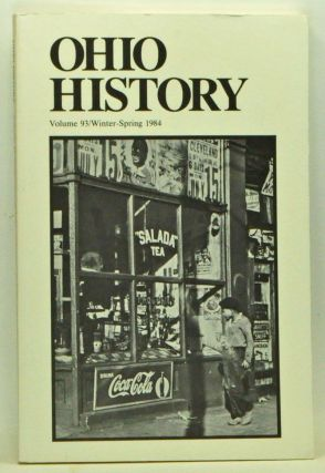 Ohio History, Volume 93 (Winter-Spring 1984). Robert L. Daugherty, William E. Gienapp,...